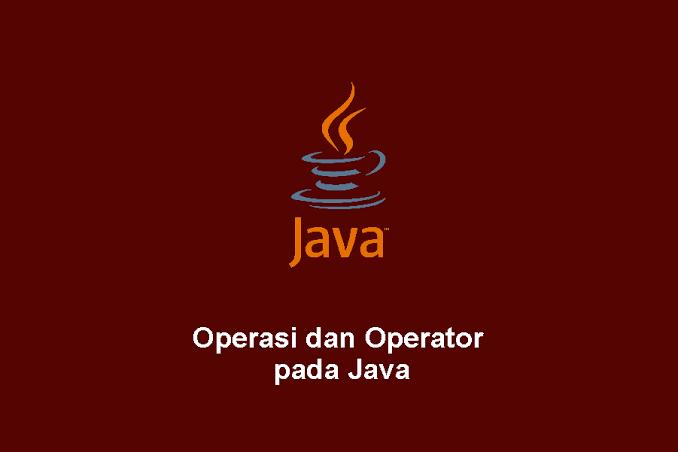 Mengenal Operator Perbandingan Pada Java